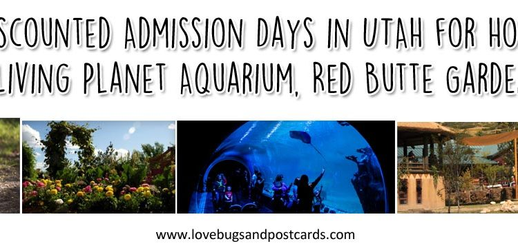 FREE & Discounted Admission Days in UTAH for Hogle Zoo, Loveland Living Planet Aquarium, Red Butte Gardens and more