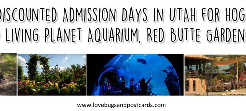 FREE & Discounted Admission Days in UTAH for Hogle Zoo, Living Planet Aquarium, Red Butte Gardens and more