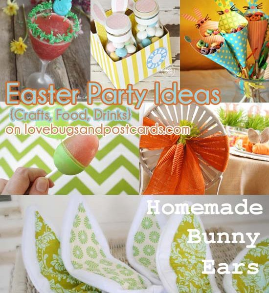 Easter Party Ideas {Crafts, Food, Drinks} - Lovebugs and Postcards