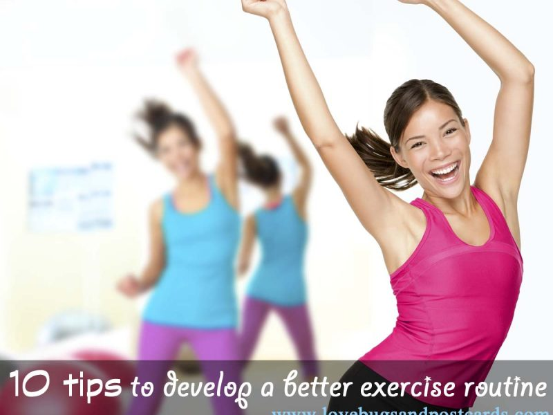 10 tips to develop a better exercise routine
