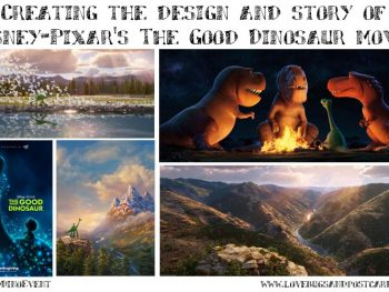 Creating the design and story of Disney-Pixar's The Good Dinosaur movie #GoodDinoEvent