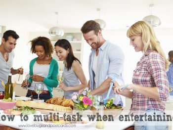 How to multi-task when entertaining