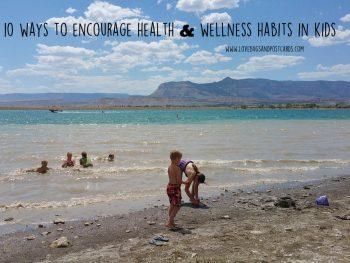 10 ways to encourage health & wellness habits in kids