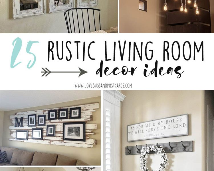 25 rustic living room decor ideas - Lovebugs and Postcards