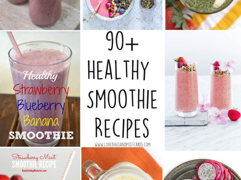 90+ Healthy Smoothie Recipes