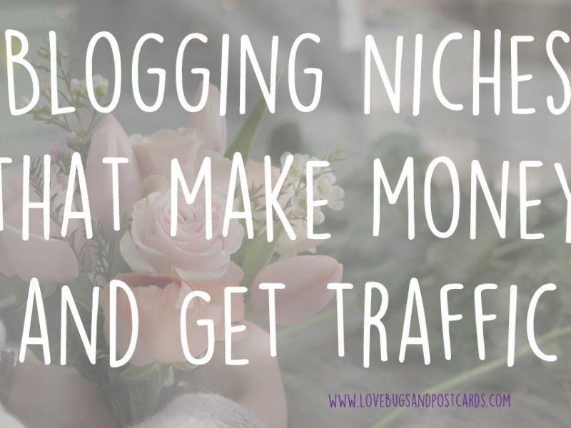 Blogging Niches that make money and get traffic