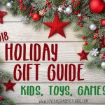 Holiday Gift Guide 2018 - Kids, Toys, Games