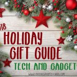 Holiday Gift Guide 2018 - Tech/Gadgets