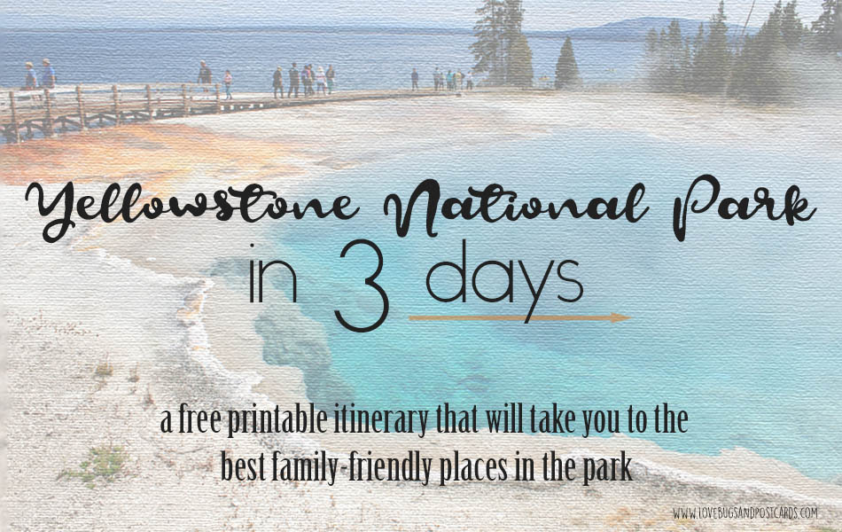 Yellowstone National Park in 3 Days printable itinerary