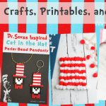 Dr. Seuss Crafts, Printables, and Recipes