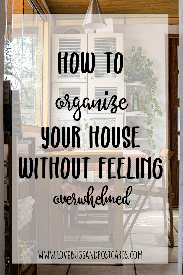 How to organizer your house without feeling overwhelmed