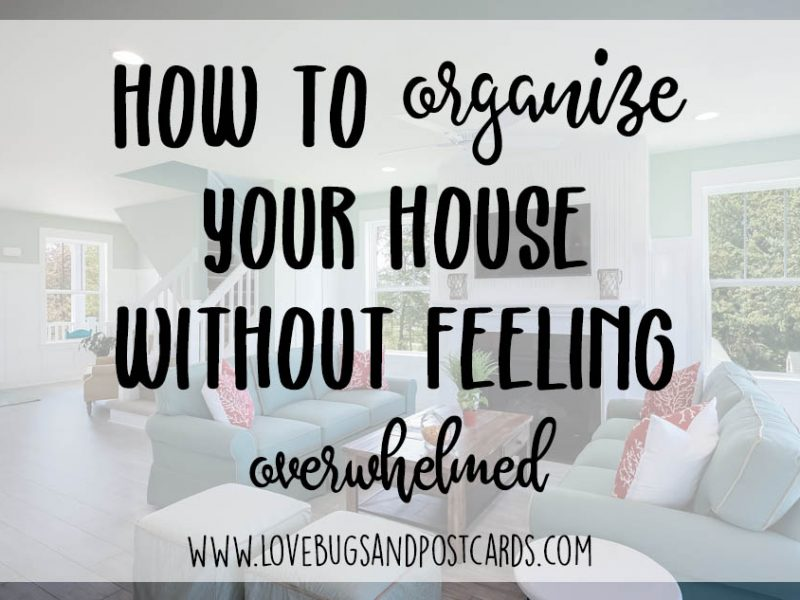 How to organize your house without feeling overwhelmed